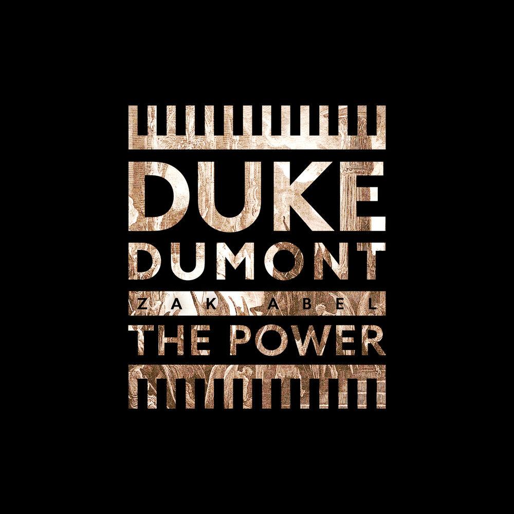 DUKE DUMONT feat. ZAK ABEL: The Power