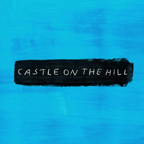 ED SHEERAN: Castle On The Hill