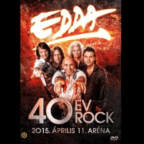 EDDA MŰVEK: 40 év rock - 2015. április 11. Aréna