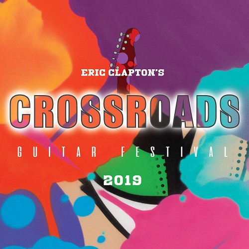ERIC CLAPTON: Eric Clapton's Crossroads - Guitar Festival 2019