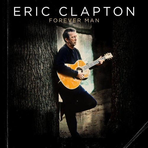 ERIC CLAPTON: Forever Man: The Best Of Eric Clapton