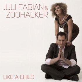 FÁBIÁN JULI & ZOOHACKER: Like A Child