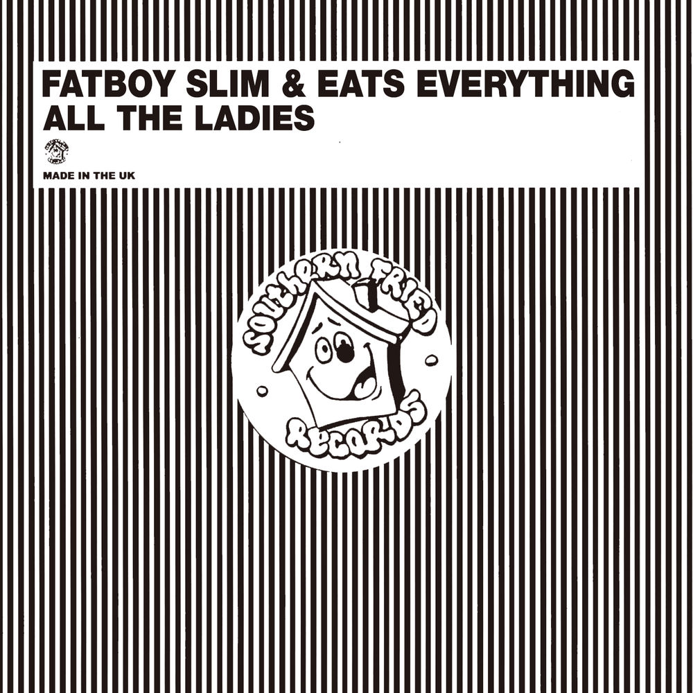 FATBOY SLIM & EATS EVERYTHING: All The Ladies