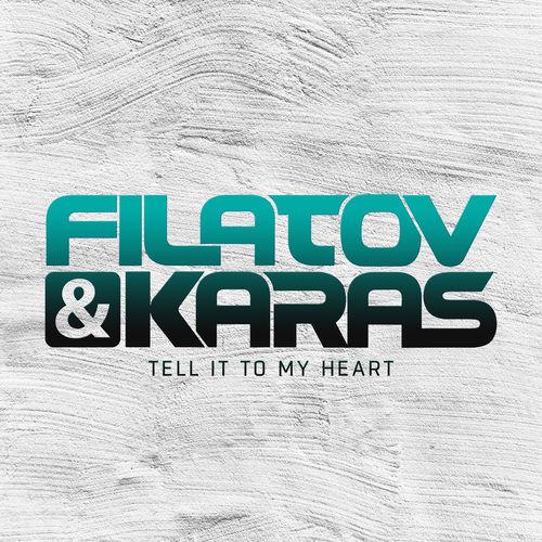 FILATOV & KARAS: Tell It To My Heart