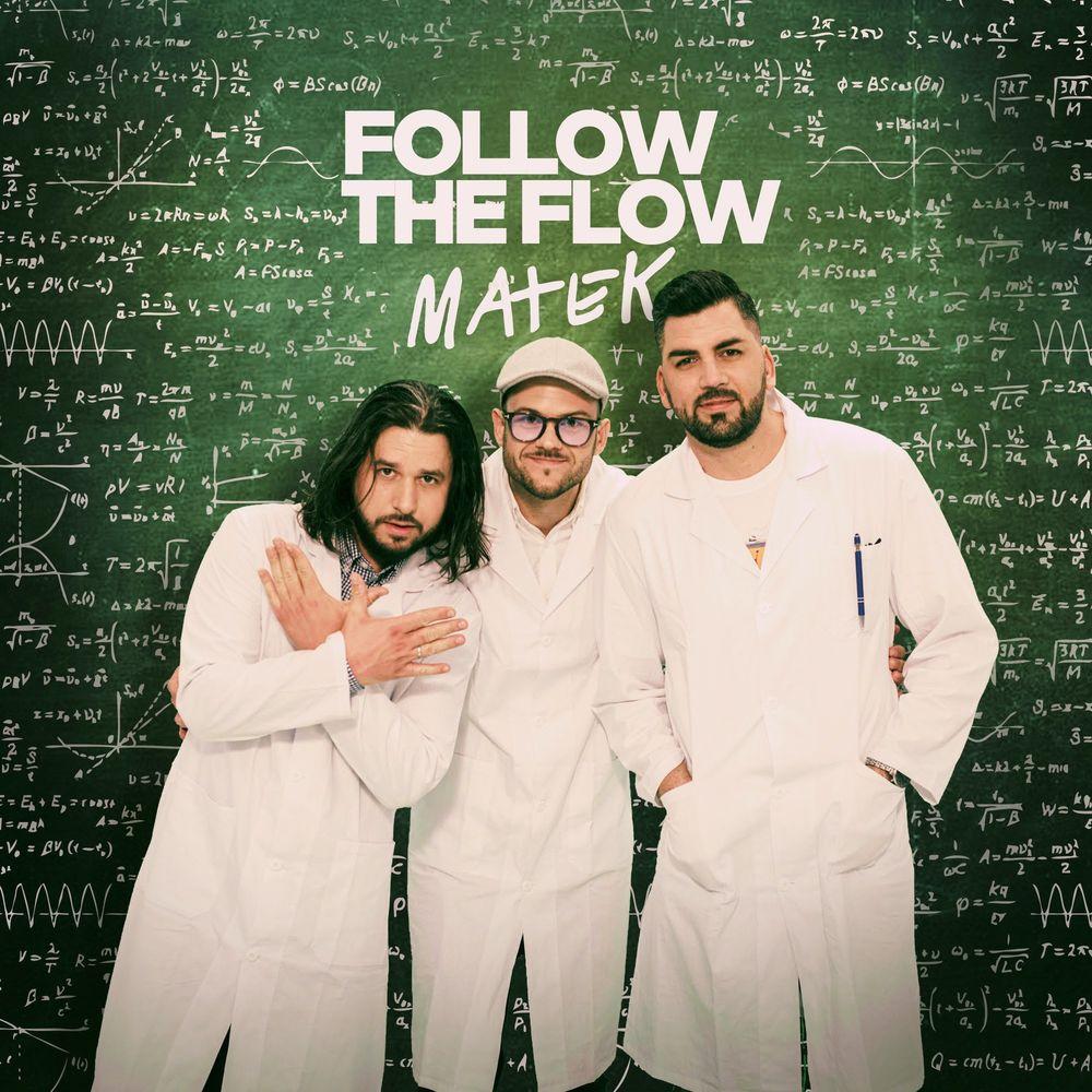 FOLLOW THE FLOW: Matek