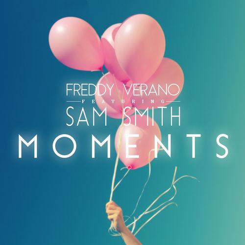 FREDDY VERANO feat. SAM SMITH: Moments