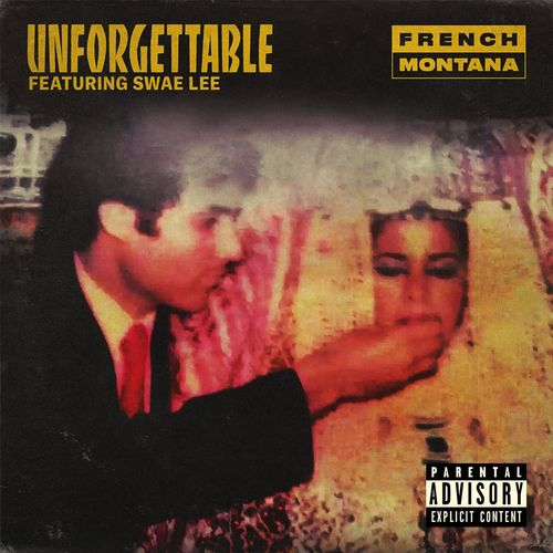 FRENCH MONTANA feat. SWAE LEE: Unforgettable