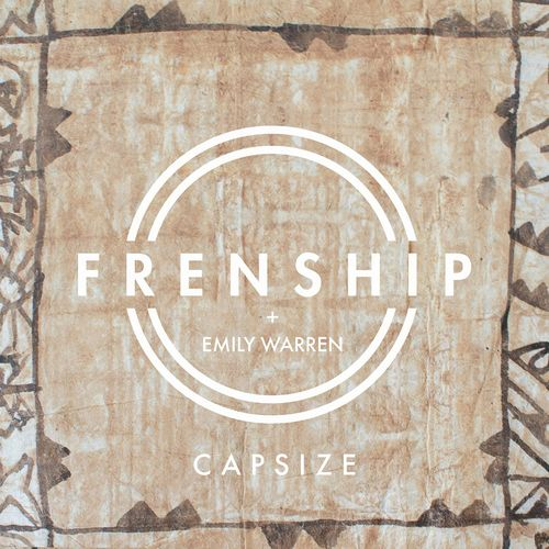 FRENSHIP & EMILY WARREN: Capsize