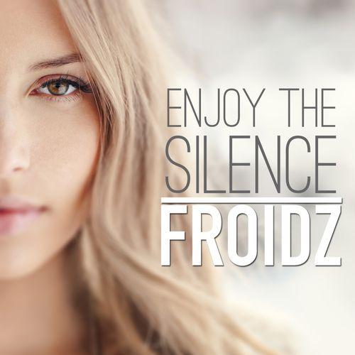 FROIDZ: Enjoy The Silence
