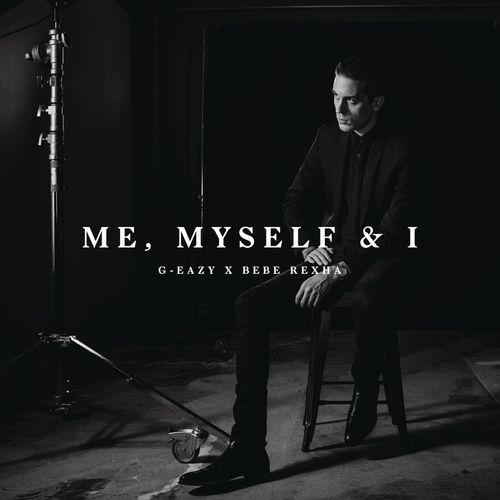 G-EAZY x BEBE REXHA: Me, Myself & I