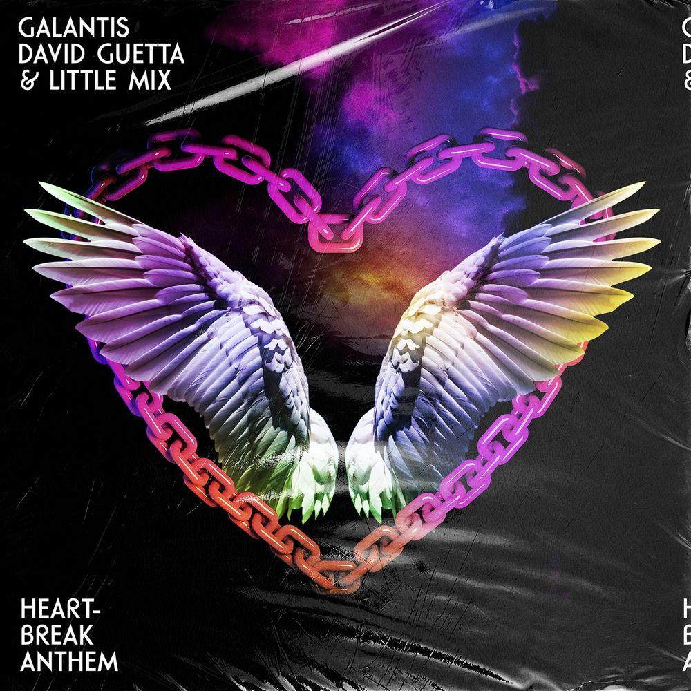 GALANTIS, DAVID GUETTA & LITTLE MIX: Heartbreak Anthem