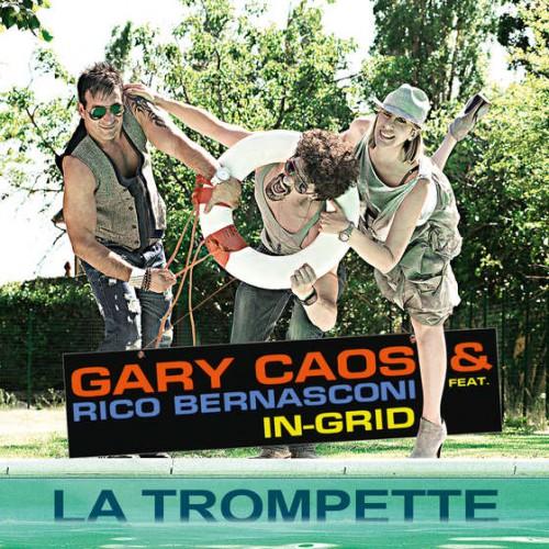 GARY CAOS vs. RICO BERNASCONI feat. IN-GRID: La Trompette