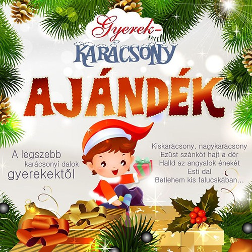 GYEREKLEMEZ: Gyerekkarácsony Ajándék - A legszebb karácsonyi dalok gyerekektől