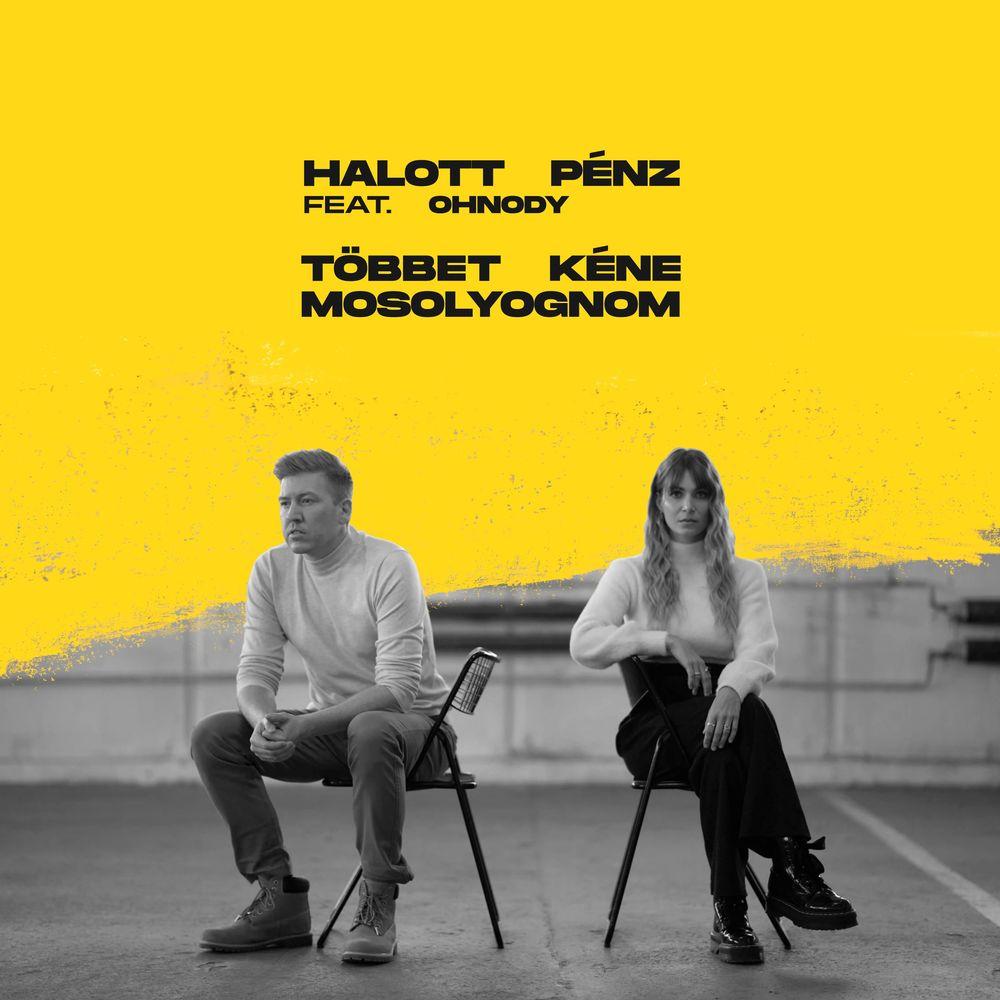 HALOTT PÉNZ feat. OHNODY: Többet kéne mosolyognom