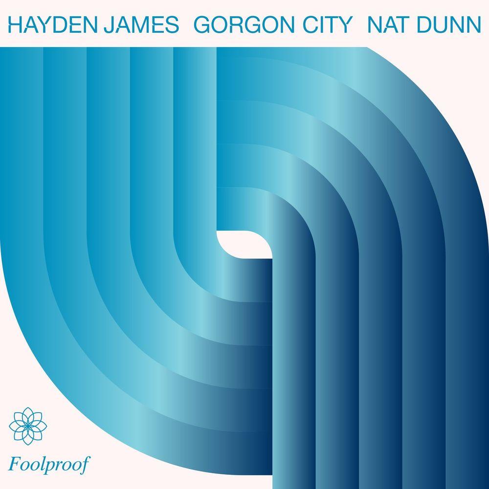 HAYDEN JAMES, GORGON CITY & NAT DUNN: Foolproof