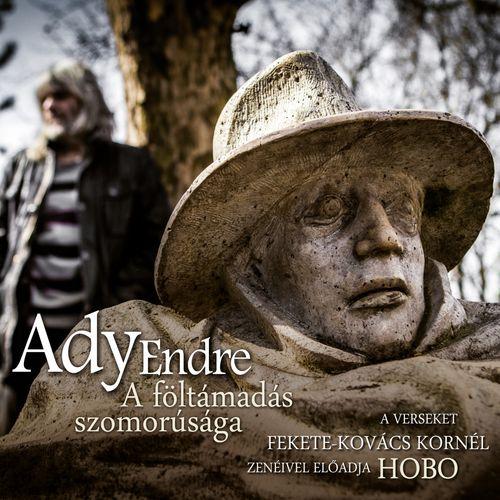 HOBO: Ady Endre: A föltámadás szomorúsága