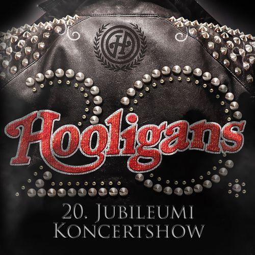 HOOLIGANS: 20. Jubileumi Koncertshow