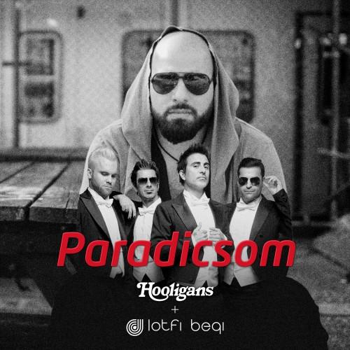 HOOLIGANS + LOTFI BEGI: Paradicsom
