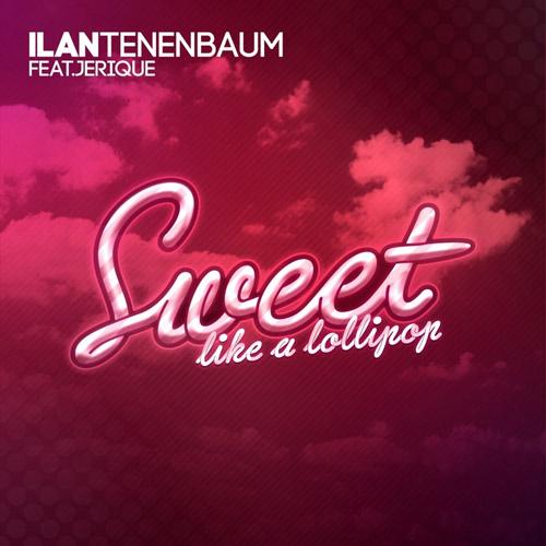 ILAN TENENBAUM feat. JERIQUE: Sweet (Like A Lollipop)