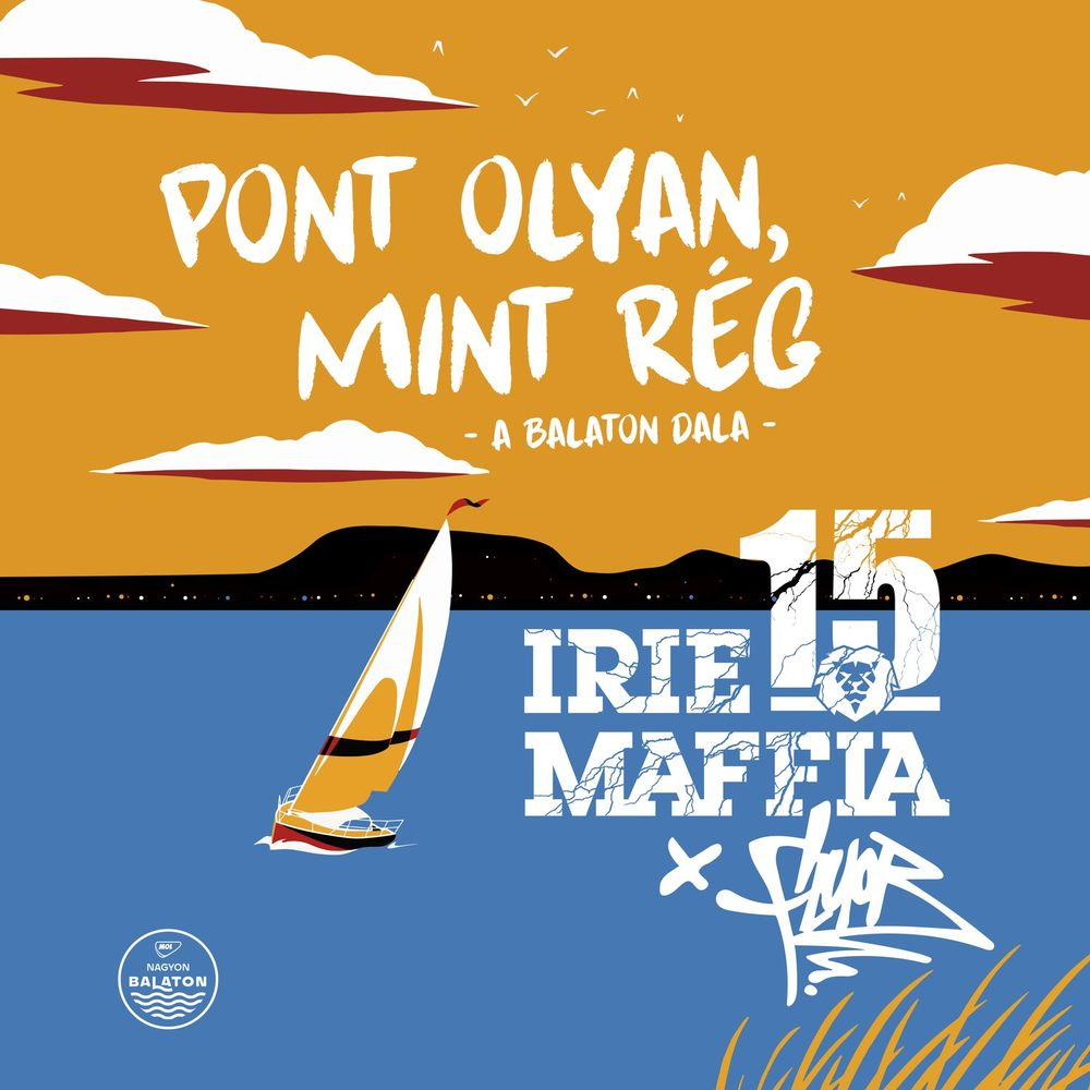 IRIE MAFFIA feat. FLUOR: Pont olyan, mint rég (A Balaton dala)