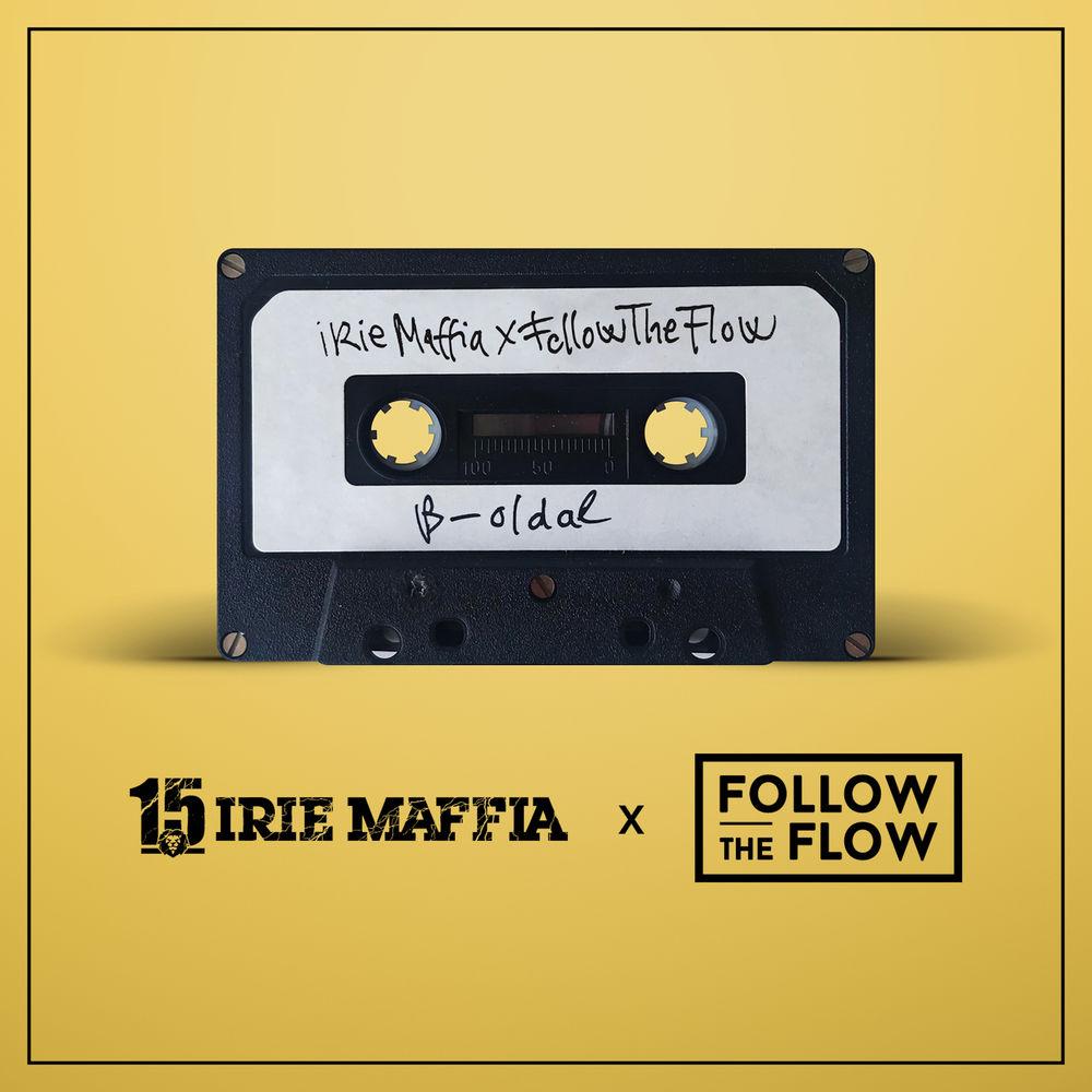 IRIE MAFFIA x FOLLOW THE FLOW: B-oldal