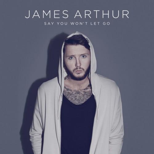 JAMES ARTHUR: Say You Won't Let Go
