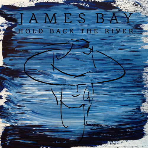 JAMES BAY: Hold Back The River