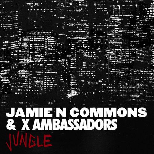 JAMIE N COMMONS & X AMBASSADORS: Jungle