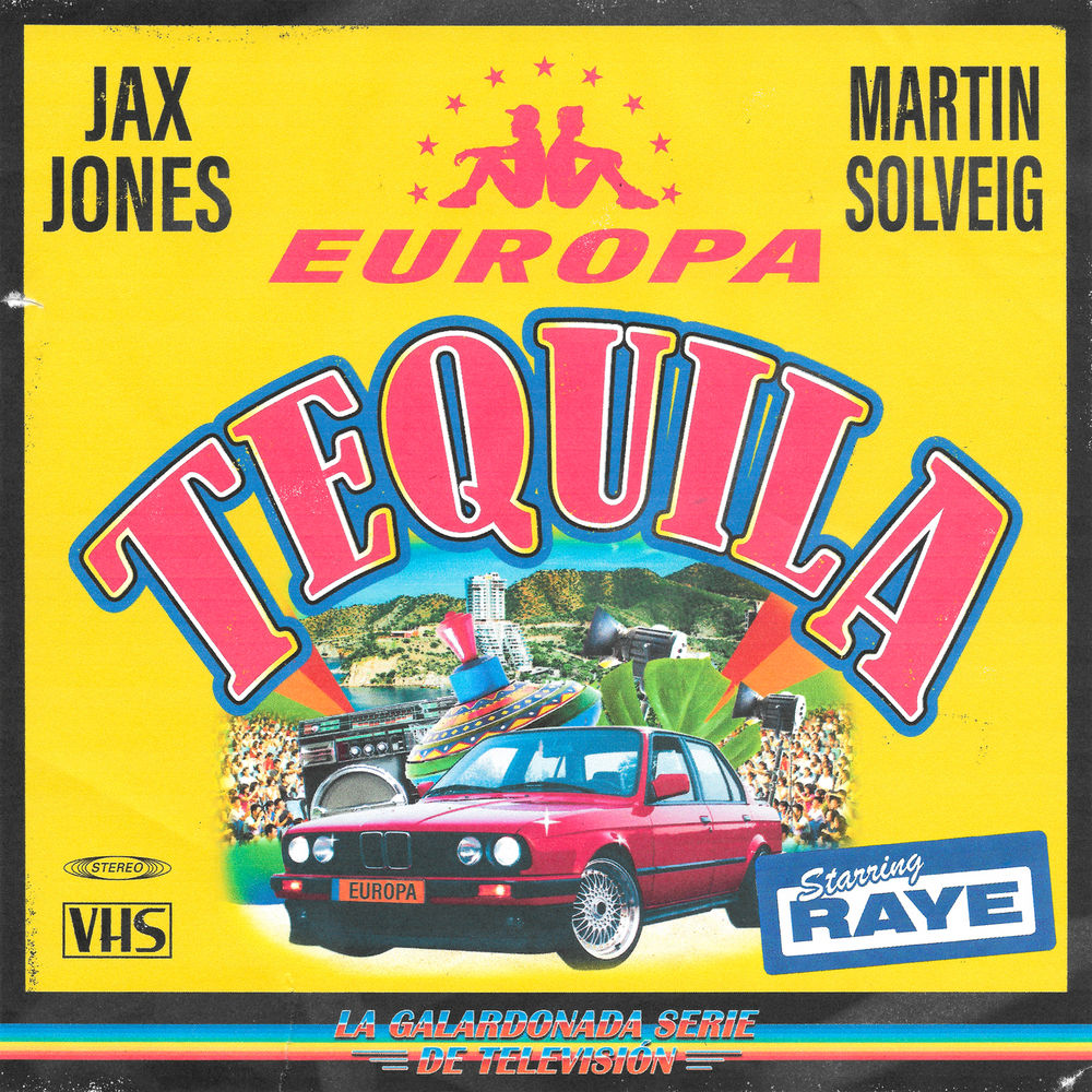 JAX JONES & MARTIN SOLVEIG presents EUROPA feat. RAYE: Tequila