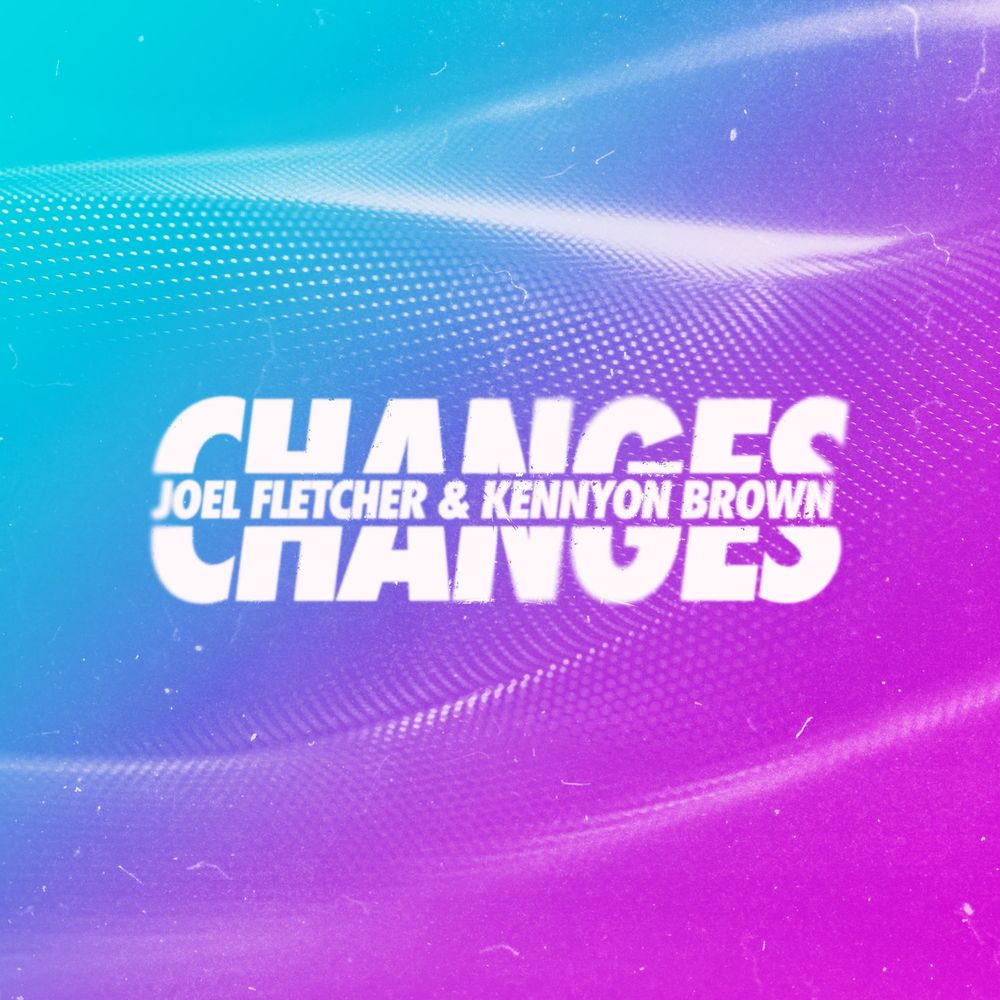 JOEL FLETCHER & KENNYON BROWN: Changes