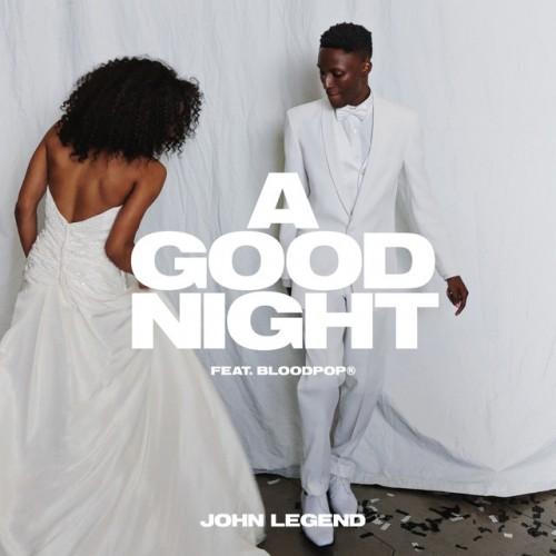 JOHN LEGEND feat. BLOODPOP: A Good Night