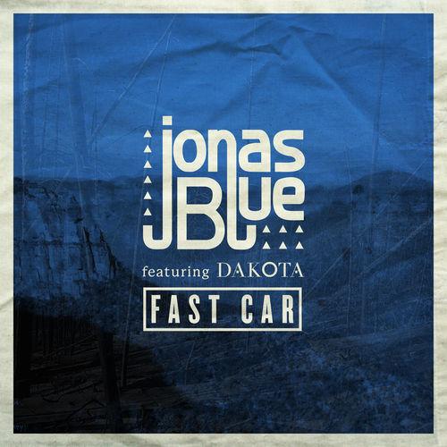 JONAS BLUE feat. DAKOTA: Fast Car