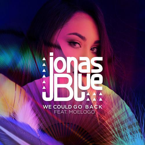 JONAS BLUE feat. MOELOGO: We Could Go Back