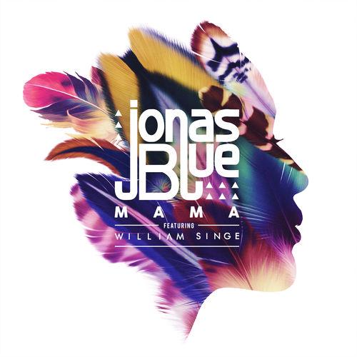 JONAS BLUE feat. WILLIAM SINGE: Mama