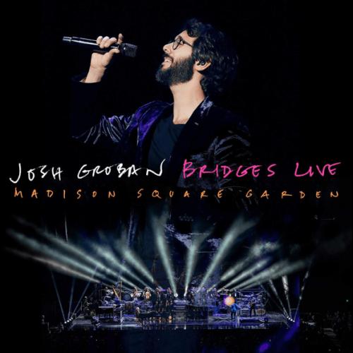JOSH GROBAN: Bridges Live - Madison Square Garden