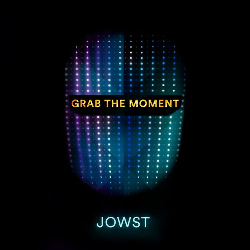 JOWST: Grab The Moment