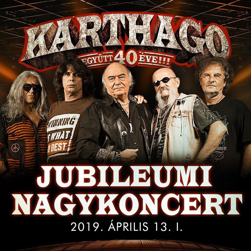 KARTHAGO: Együtt 40 éve!!! jubileumi nagykoncert 2019.04.13.