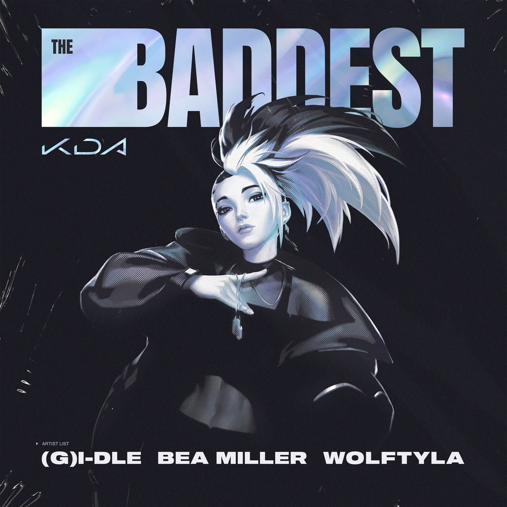 K/DA feat. (G)I-DLE, BEA MILLER, WOLFTYLA: The Baddest