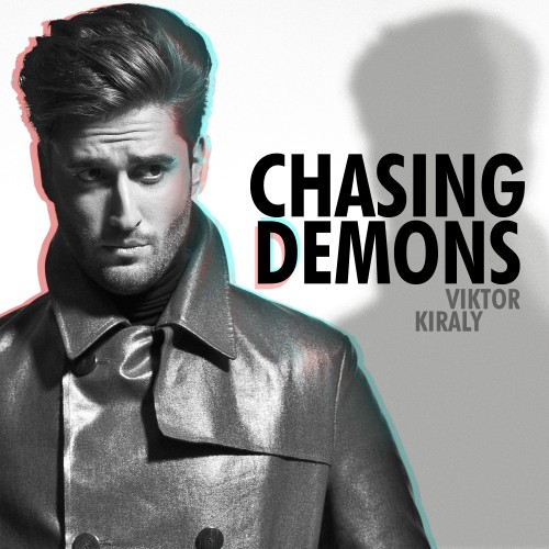 KIRÁLY VIKTOR: Chasing Demons