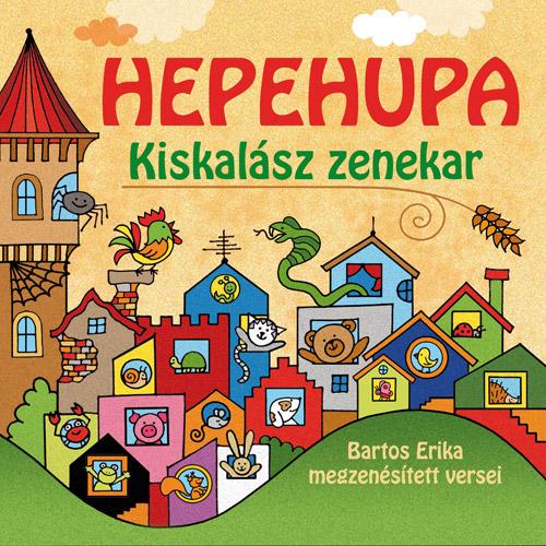 KISKALÁSZ ZENEKAR - BARTOS ERIKA: Hepehupa