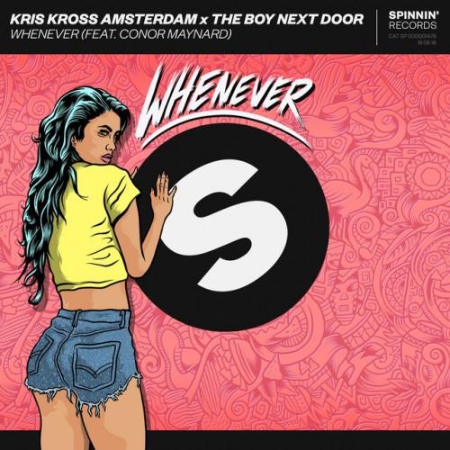 KRIS KROSS AMSTERDAM & THE BOY NEXT DOOR feat. CONOR MAYNARD: Whenever