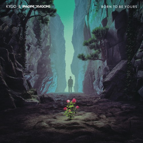 KYGO & IMAGINE DRAGONS: Born To Be Yours