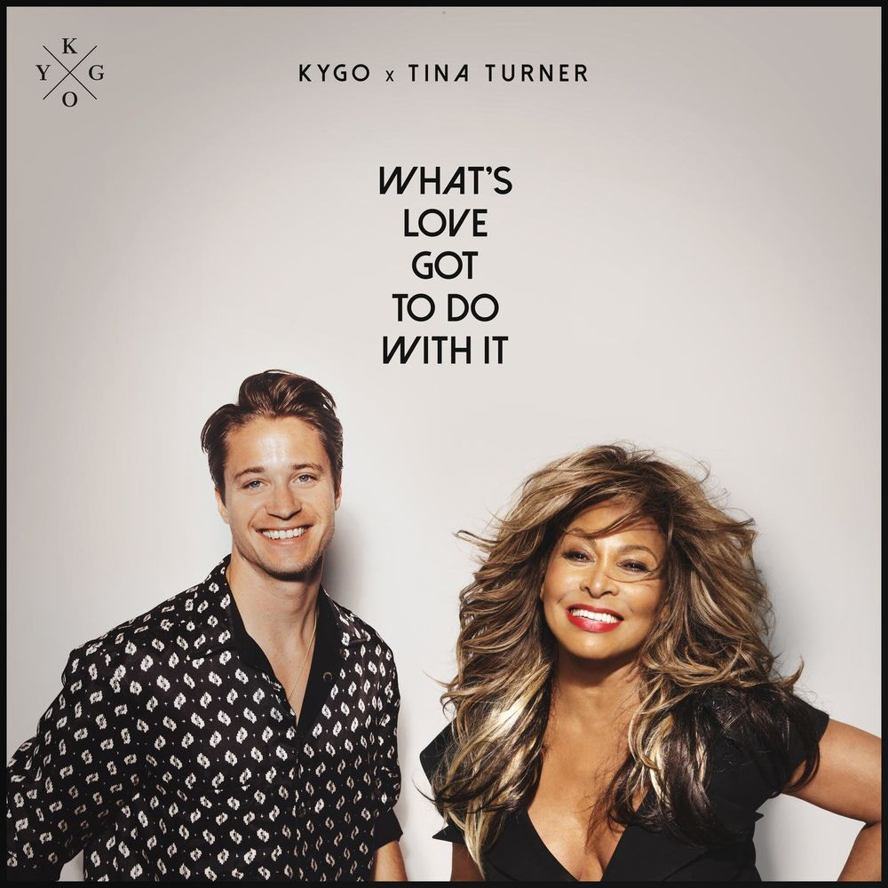 KYGO x TINA TURNER: What's Love Got To Do With It