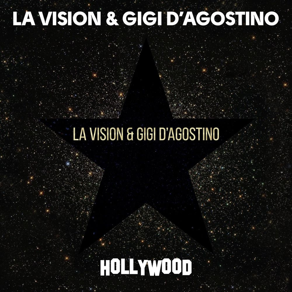LA VISION & GIGI D'AGOSTINO: Hollywood