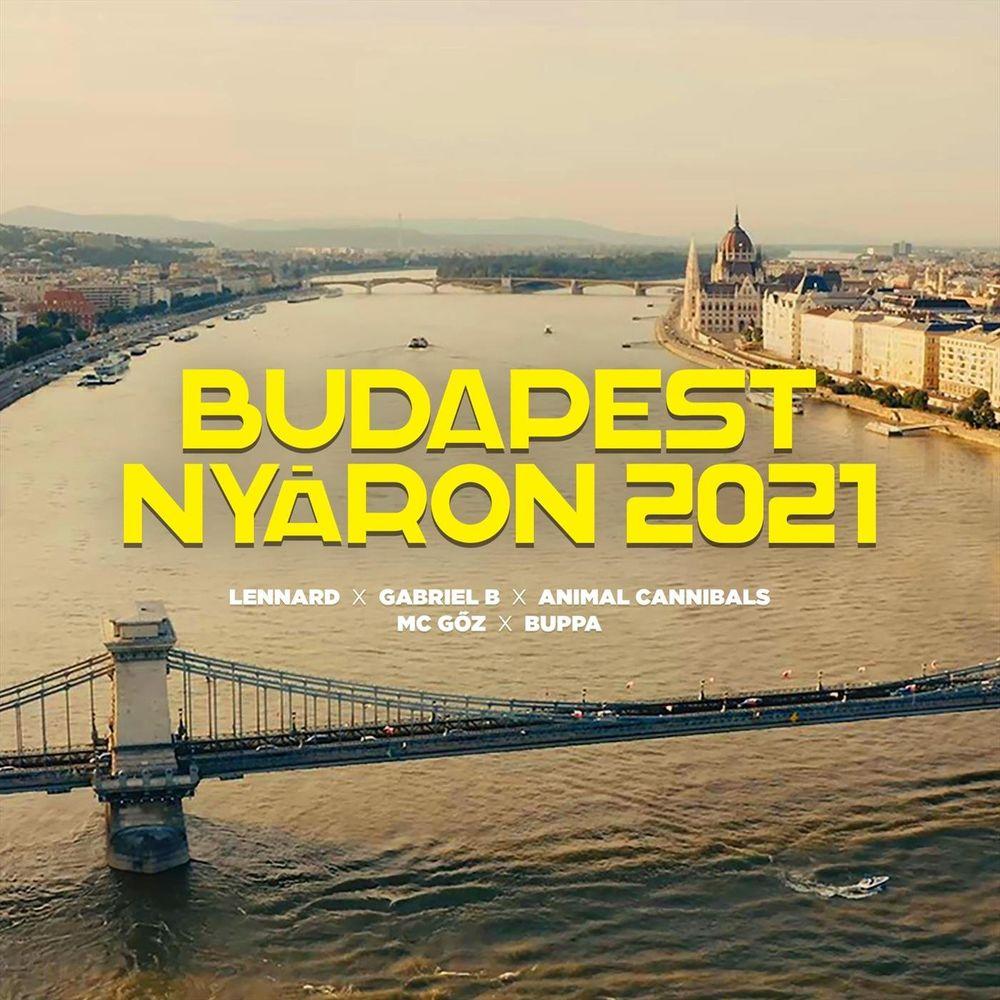 LENNARD x GABRIEL B x ANIMAL CANNIBALS feat. MC GŐZ & BUPPA: Budapest nyáron 2021