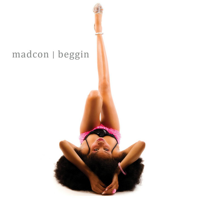 MADCON: Beggin'