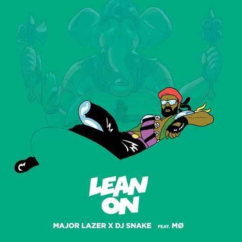 MAJOR LAZER & DJ SNAKE feat. MO: Lean On
