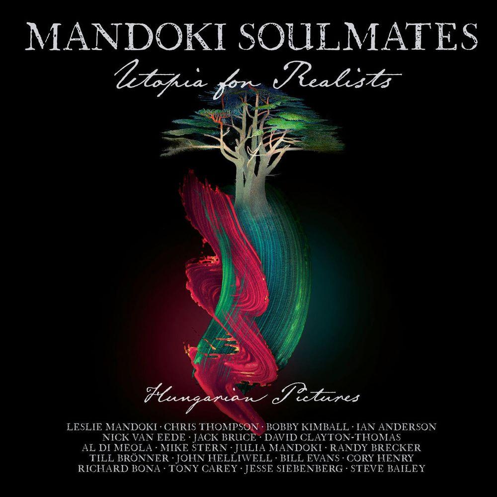 MANDOKI SOULMATES: Utopia For Realists: Hungarian Pictures (2021 Version)