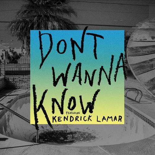 MAROON 5 feat. KENDRICK LAMAR: Don't Wanna Know