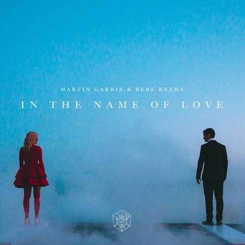 MARTIN GARRIX & BEBE REXHA: In The Name Of Love